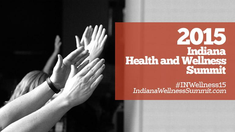 2015 Indiana Health and Wellness Summit, Event Recap